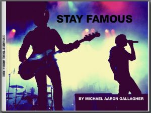 Stay Famous by Michael Aaron Gallagher